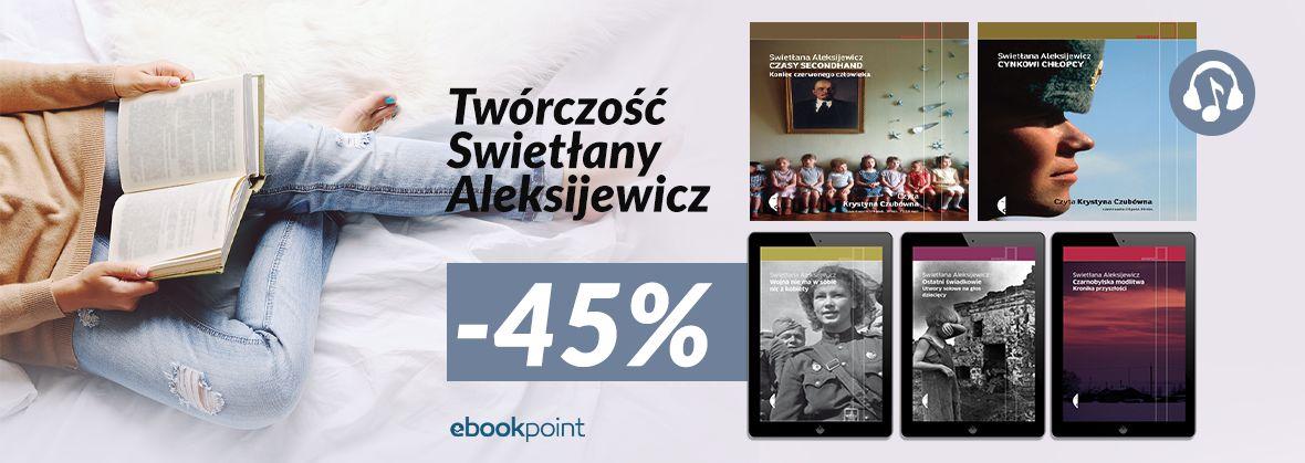 Promocja na ebooki SWIETŁANA ALEKSIJEWICZ [-45%]